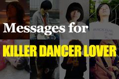 Messages for KILLER DANCER LOVER